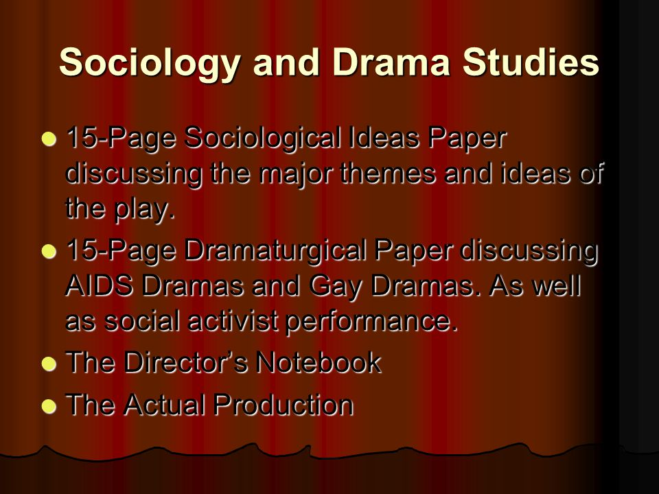 Sociology and Drama Studies 15-Page Sociological Ideas Paper discussing the major themes and ideas of the play.
