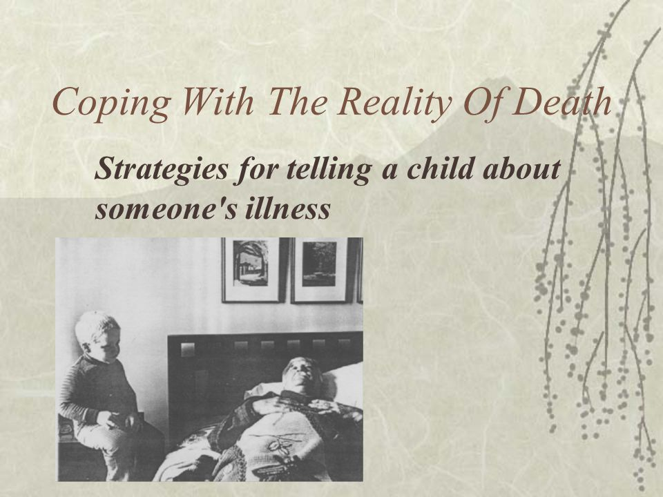 Coping With The Reality Of Death Strategies for telling a child about someone s illness