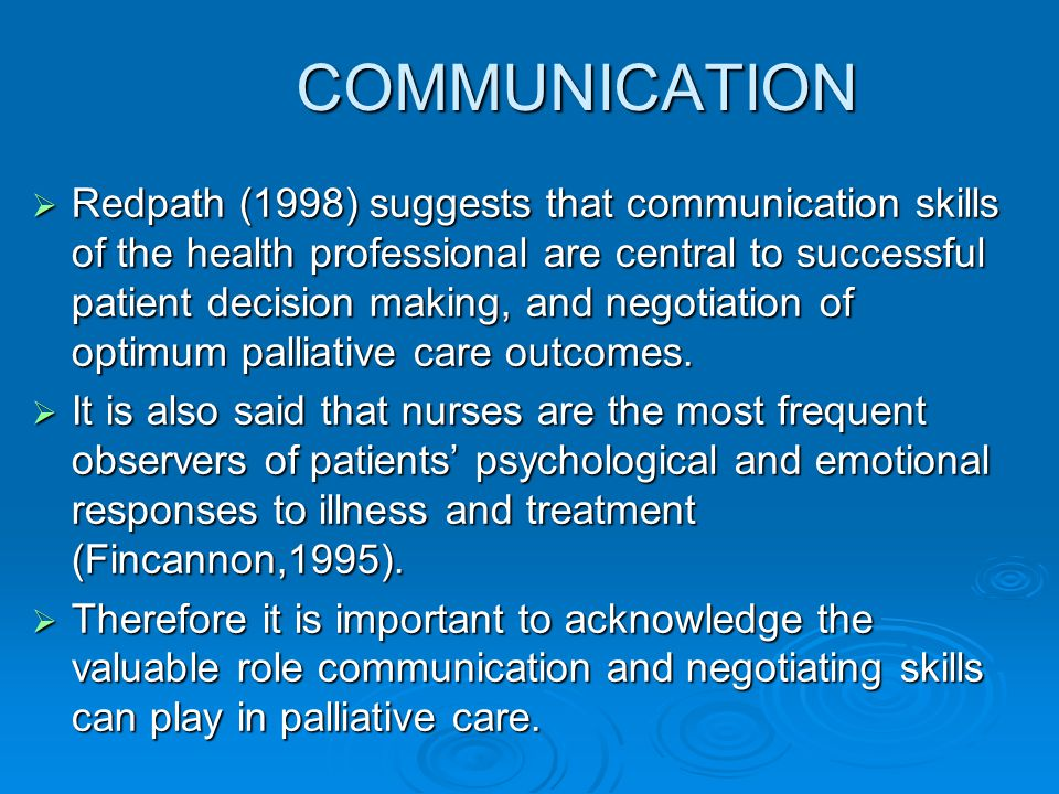 COMMUNICATION  Redpath (1998) suggests that communication skills of the health professional are central to successful patient decision making, and ne