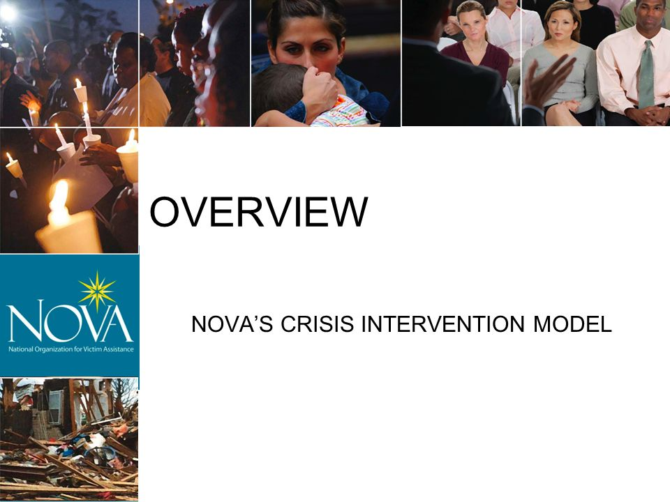 OVERVIEW NOVA'S CRISIS INTERVENTION MODEL