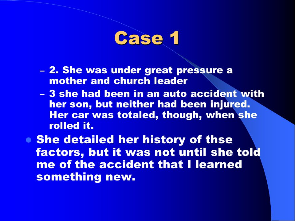 Case 1 She told me that she was taking her dyslexic son for treatment in a nearby city when she detailed how she rolled her Volkswagen.