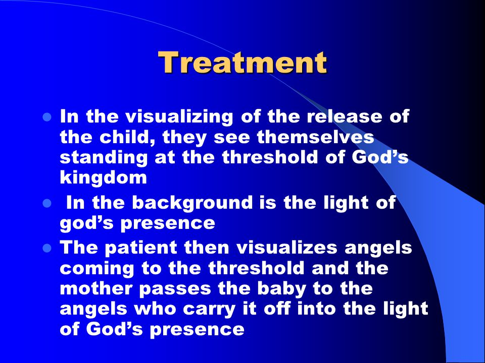 Treatment In the visualizing of the release of the child, they see themselves standing at the threshold of God's kingdom In the background is the ligh