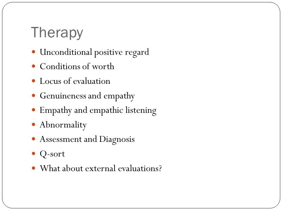 Therapy Negotiation of the therapeutic relationship Necessary and sufficient conditions Therapist focus What does the client have to do.