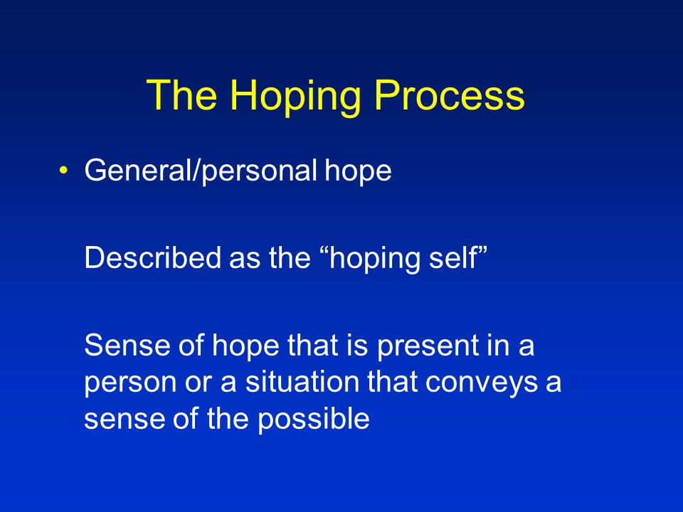 The Hoping Process Hope is basically a shared experience whether or not the other is physically present.