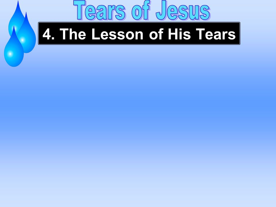 4. The Lesson of His Tears