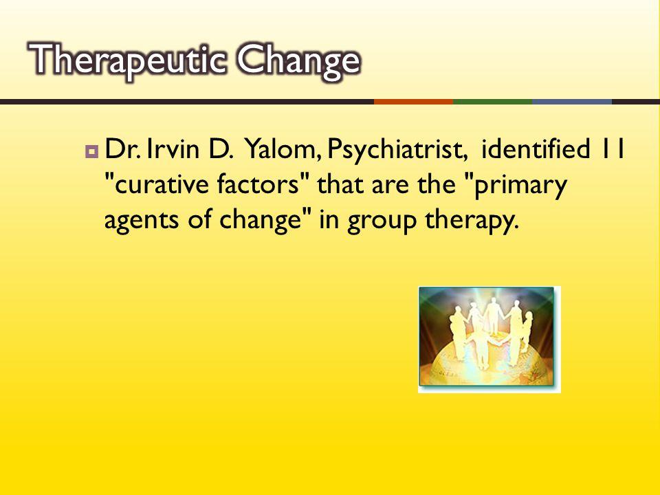  Dr. Irvin D. Yalom, Psychiatrist, identified 11