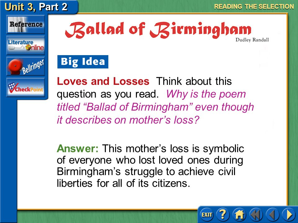 Unit 3, Part 2 Ballad of Birmingham Loves and Losses Think about this question as you read.