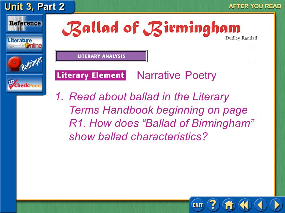 Unit 3, Part 2 Ballad of Birmingham AFTER YOU READ Narrative Poetry Narrative poetry comes in many forms, including ballads, epics, and shorter works