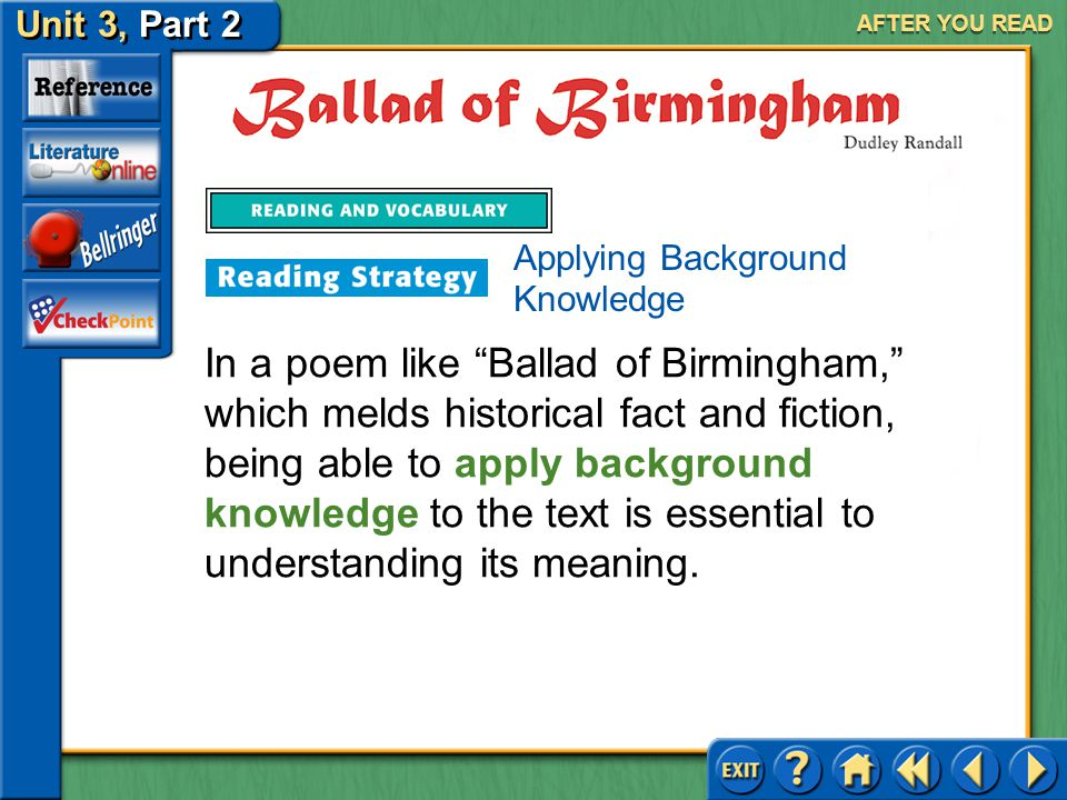 Unit 3, Part 2 Ballad of Birmingham AFTER YOU READ Analyze Structure Randall structures his poem in a particular way to make the largest possible impa