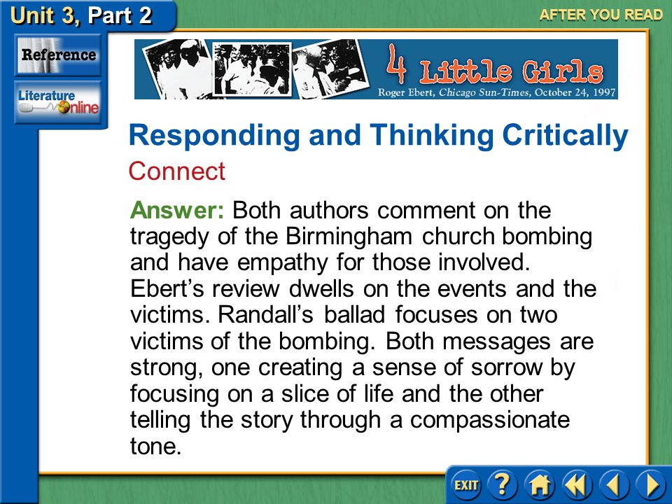 "Unit 3, Part 2 Historical Perspective: 4 Little Girls AFTER YOU READ Responding and Thinking Critically Connect 7.Both Dudley Randall's poem, ""The Bal"