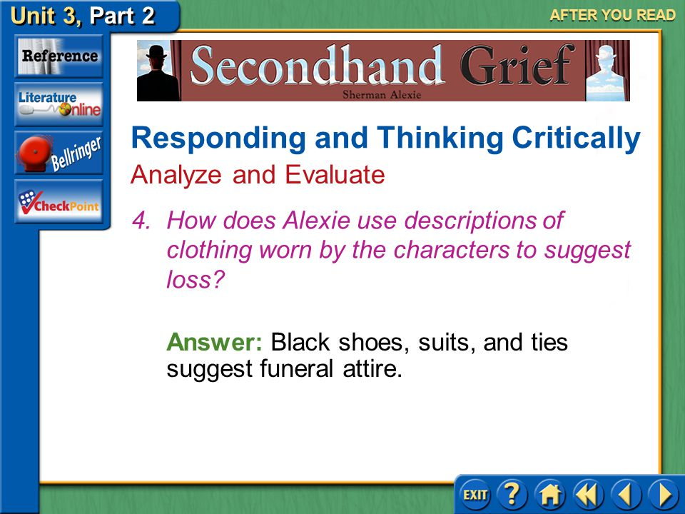 "Unit 3, Part 2 Secondhand Grief AFTER YOU READ Answer: (a) ""A thousand miles away"" (b) A cold, urban environment Responding and Thinking Critically Re"