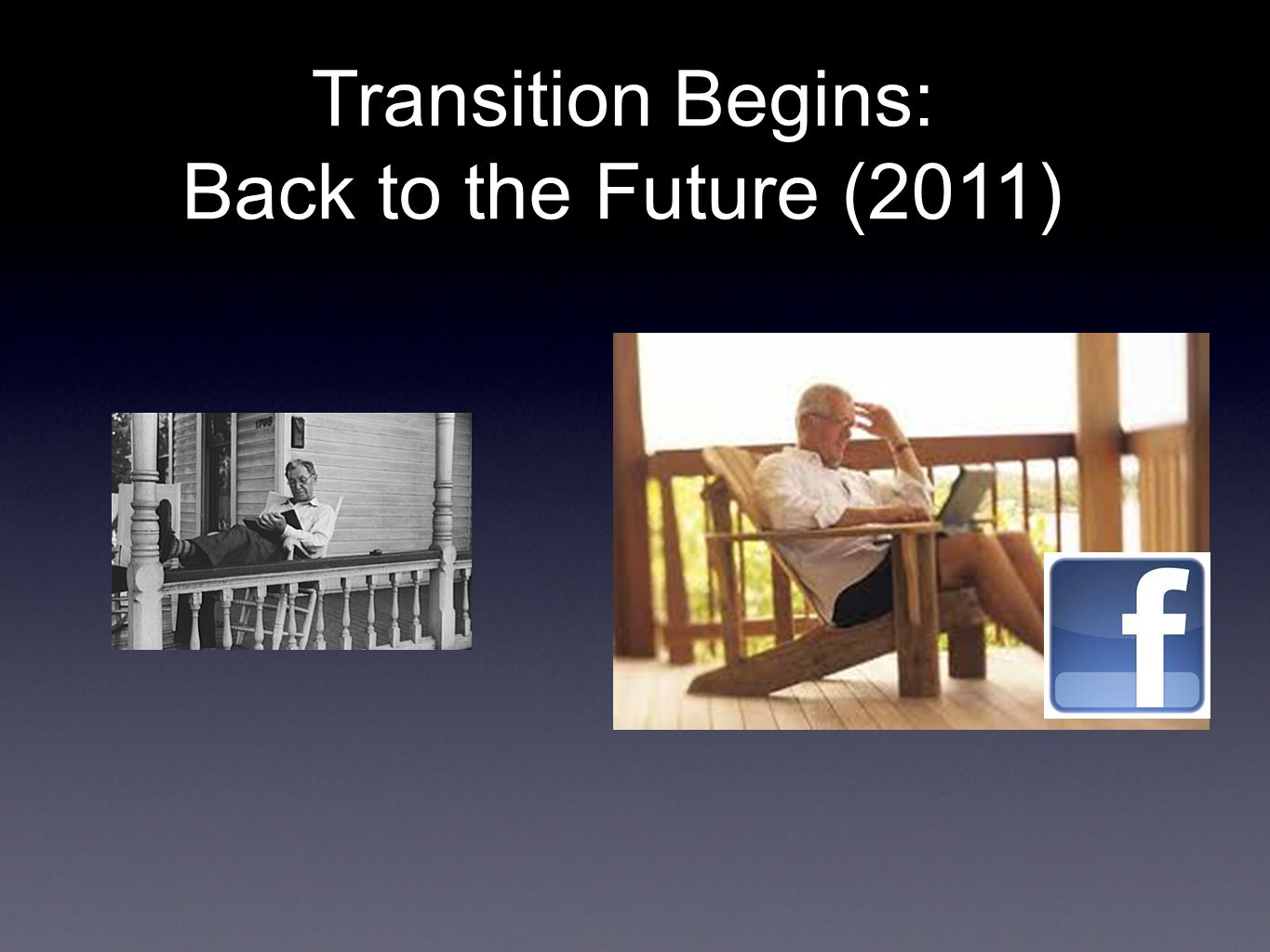 Transition Begins: Back to the Future (2011)