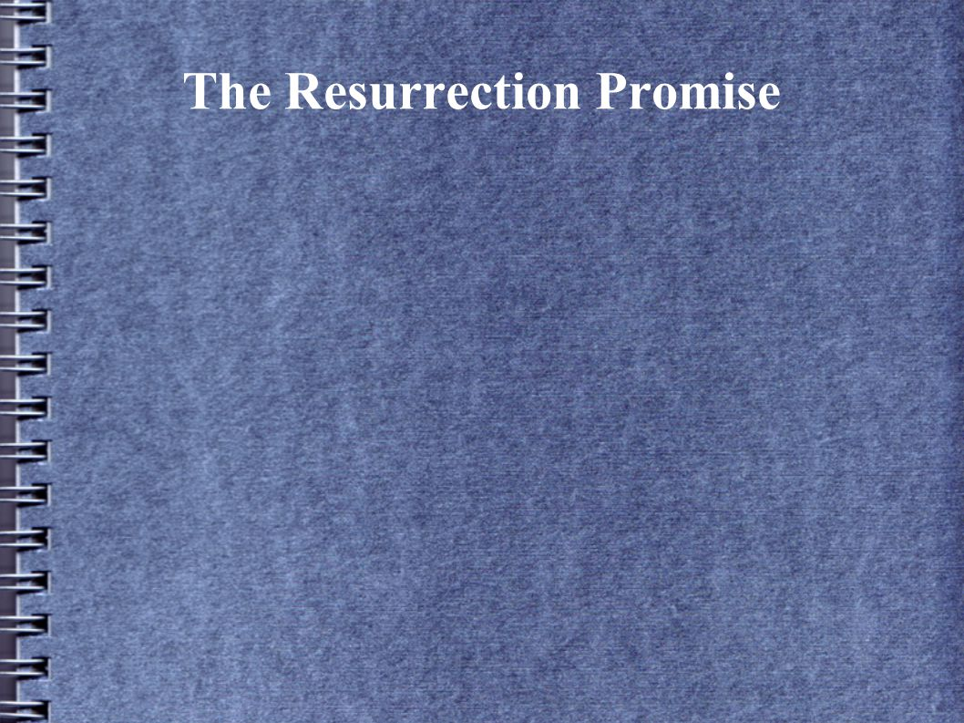 The Resurrection Promise
