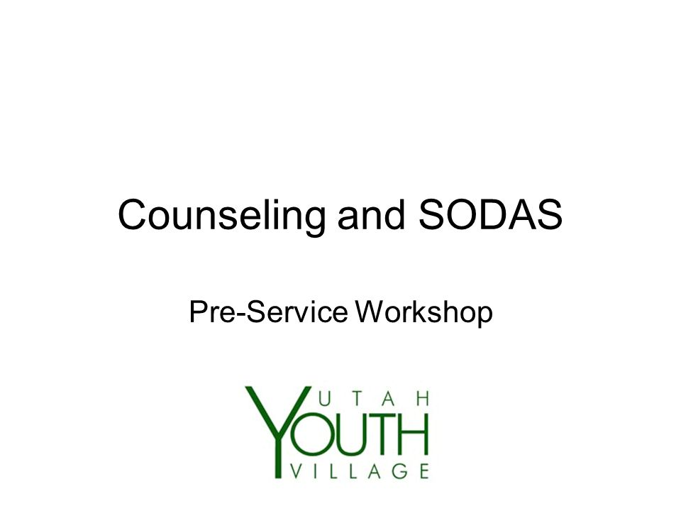 Counseling and SODAS Pre-Service Workshop