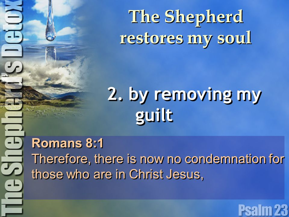The Shepherd restores my soul 2.