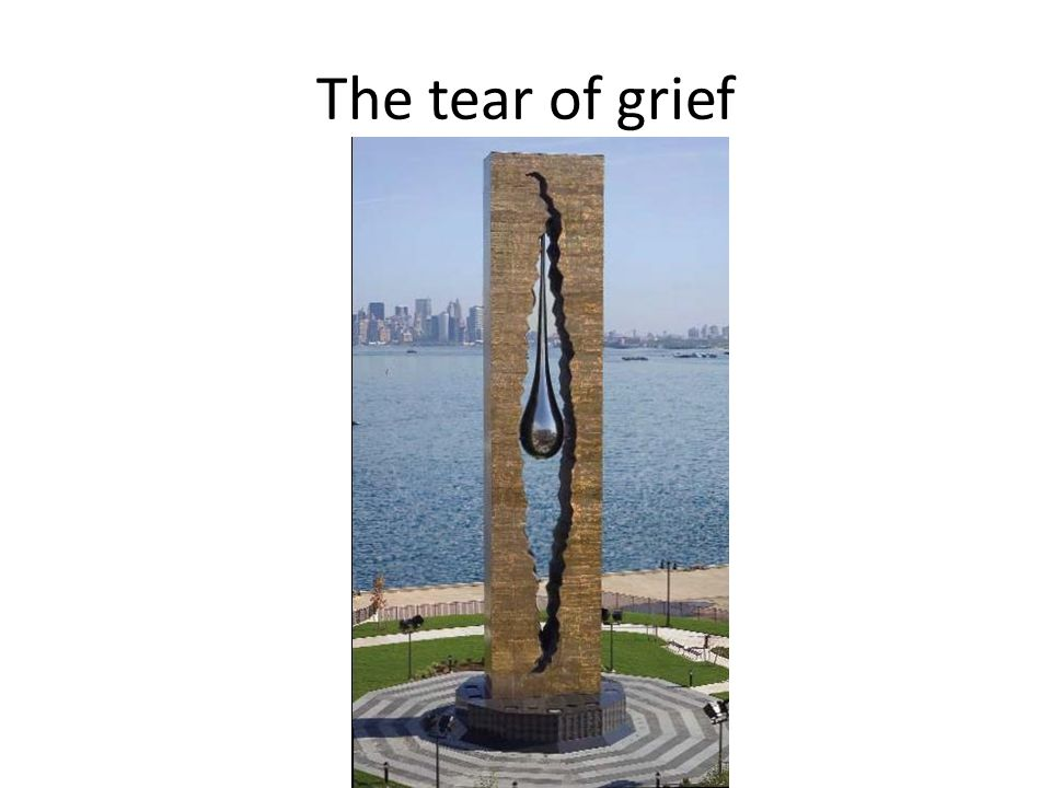 The tear of grief