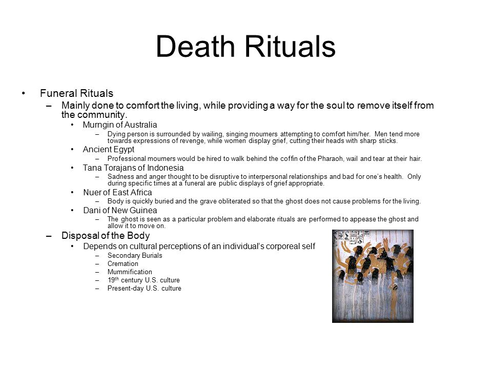 Burials and Secondary Burials Burials –The most common disposal method.