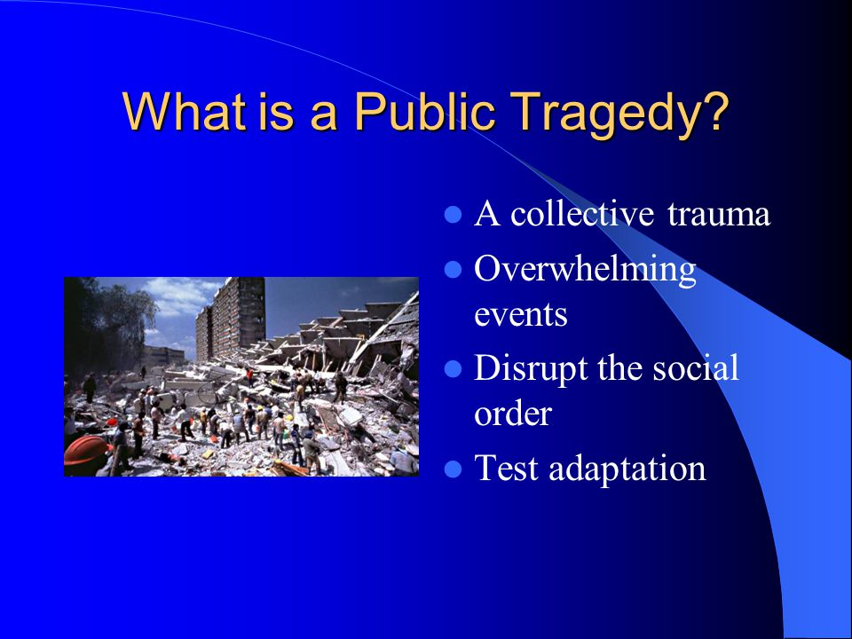 Assisting Victims The caution of Maslow's Hierarchy – basic needs take priority but address the needs as clients present them Sensitivity to Loss Validate Grief Trauma first.