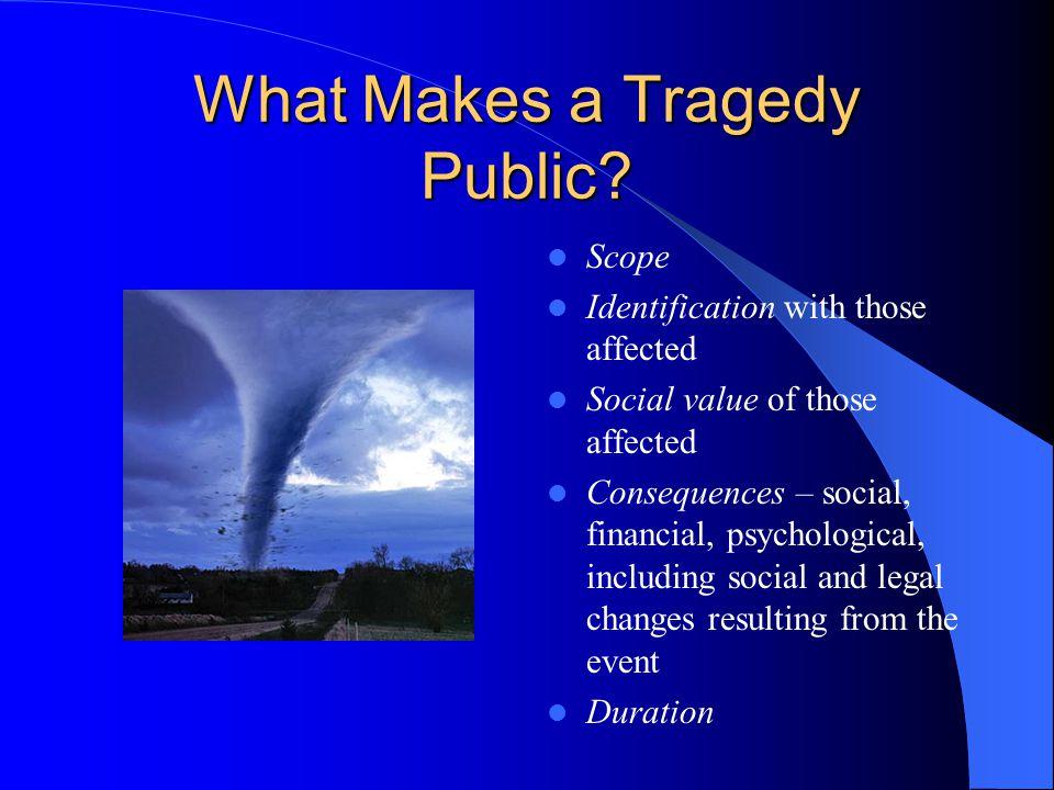What Makes a Tragedy Public.