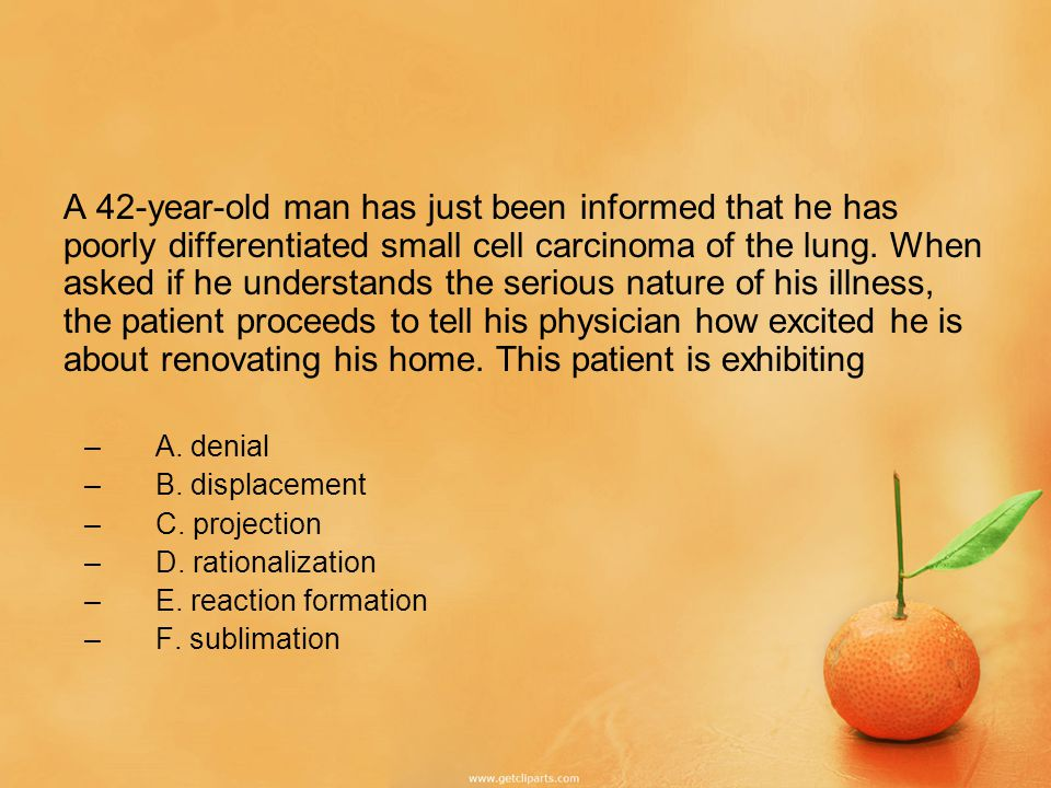 A 42-year-old man has just been informed that he has poorly differentiated small cell carcinoma of the lung.