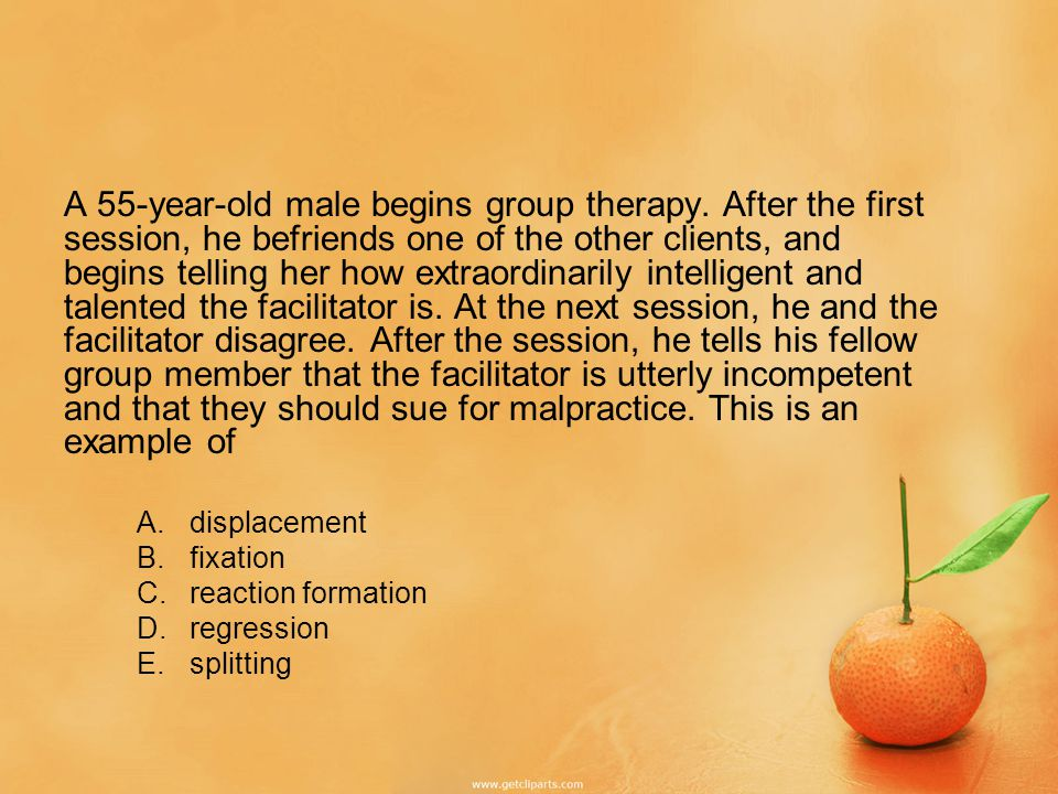 A 55-year-old male begins group therapy.