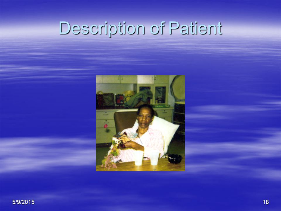 5/9/201518 Description of Patient