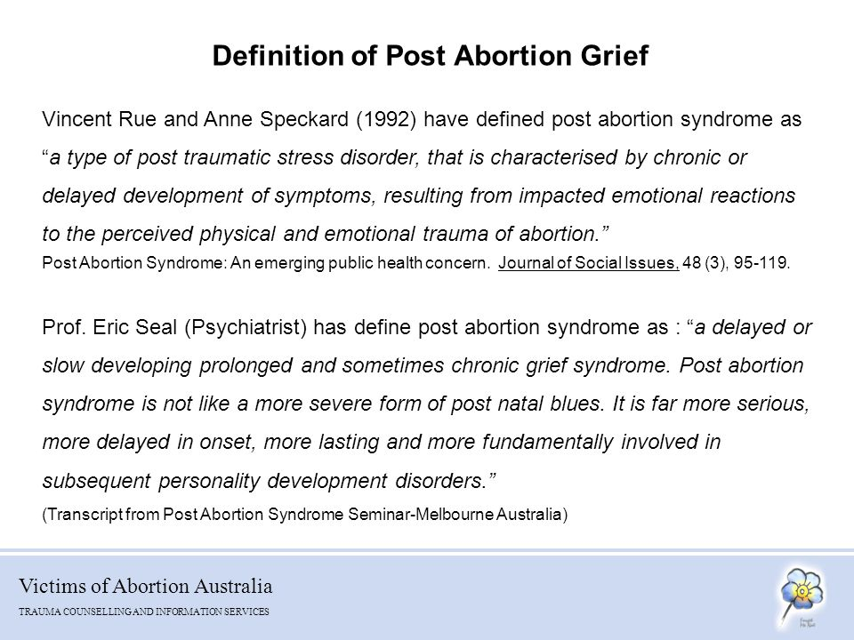Victims of Abortion Australia TRAUMA COUNSELLING AND INFORMATION SERVICES There is much information on post abortion grief.