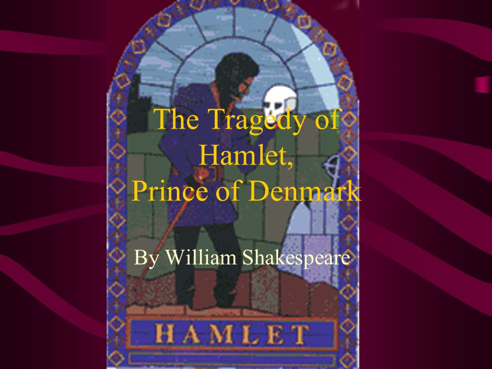 Hamlet: You are the only child of a mother and father who are married.
