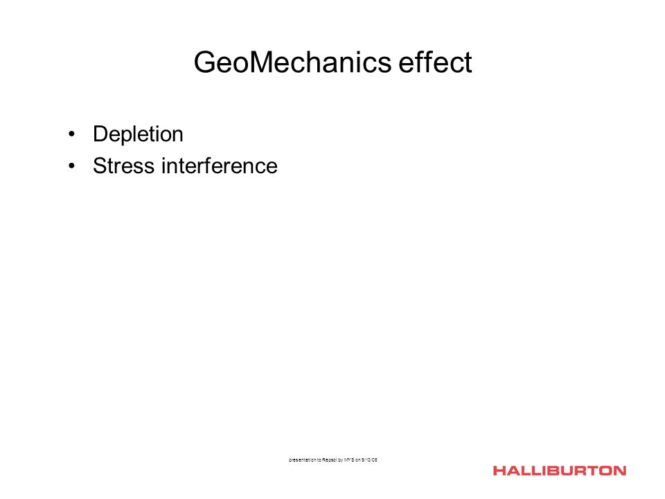 presentation to Repsol by MYS on 9/13/06 GeoMechanics effect Depletion Stress interference