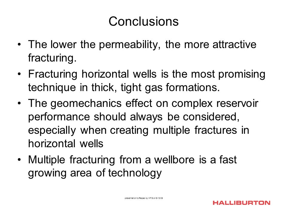 presentation to Repsol by MYS on 9/13/06 Conclusions The lower the permeability, the more attractive fracturing.