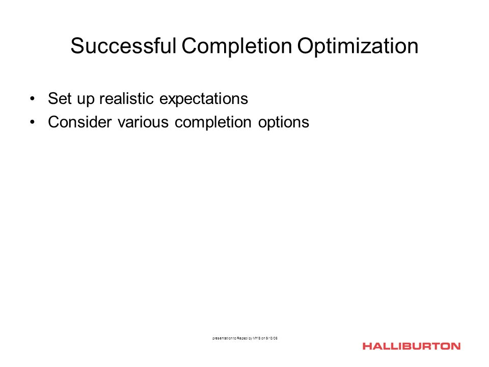 Successful Completion Optimization Set up realistic expectations Consider various completion options