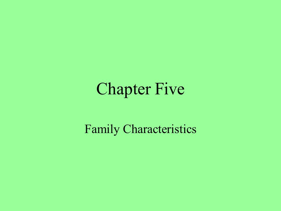 Chapter Five Family Characteristics