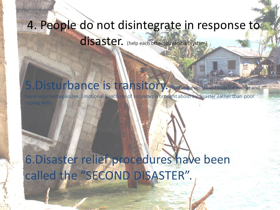 4. People do not disintegrate in response to disaster.