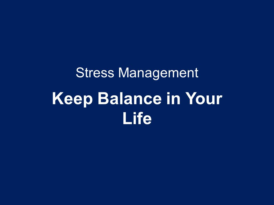 Stress Management Keep Balance in Your Life