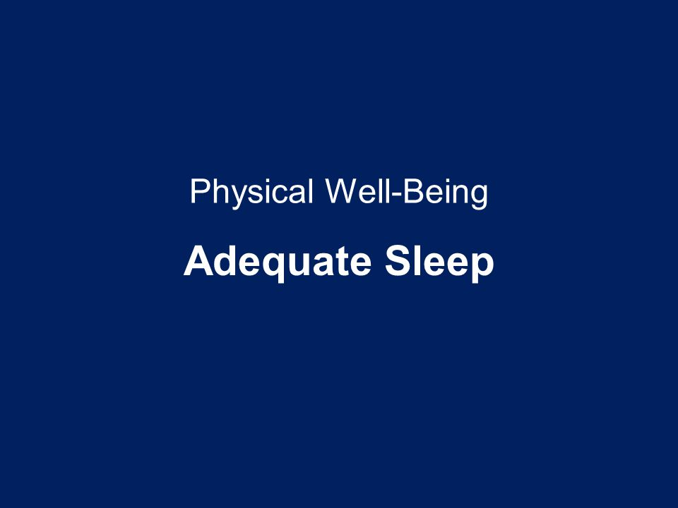 Physical Well-Being Adequate Sleep