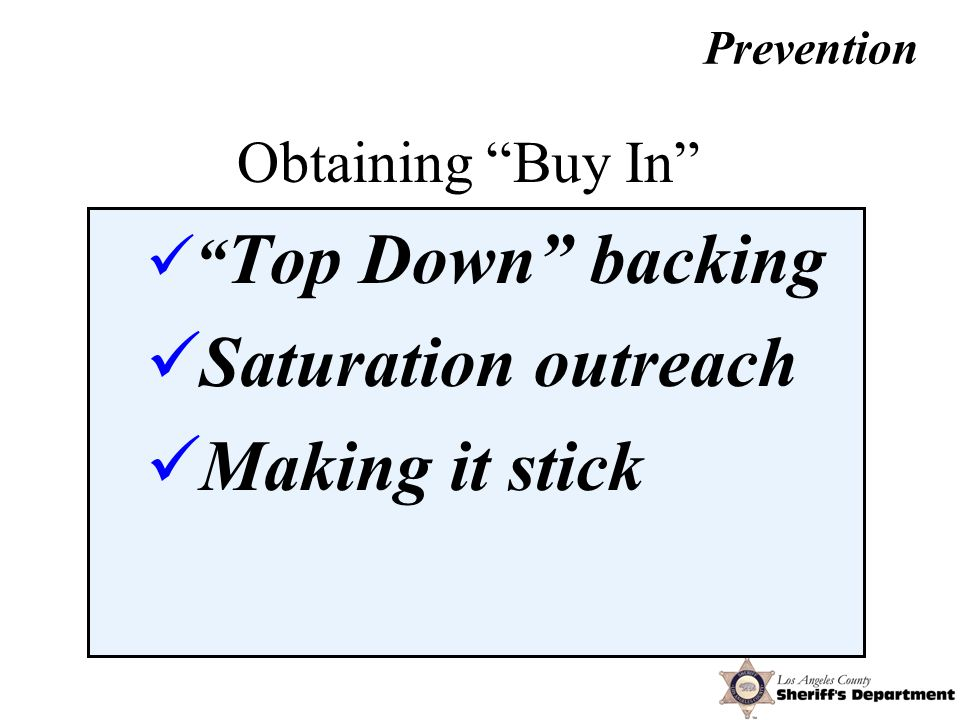 Obtaining Buy In Top Down backing Saturation outreach Making it stick Prevention