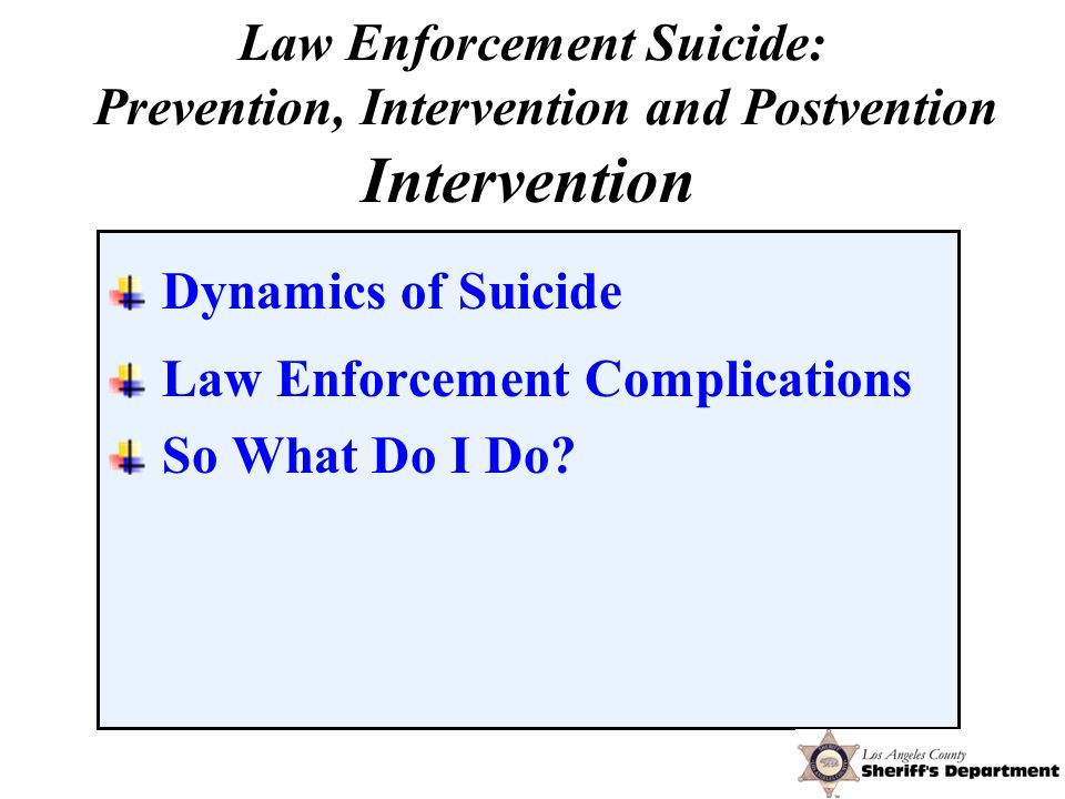 Dynamics of Suicide Law Enforcement Complications So What Do I Do.