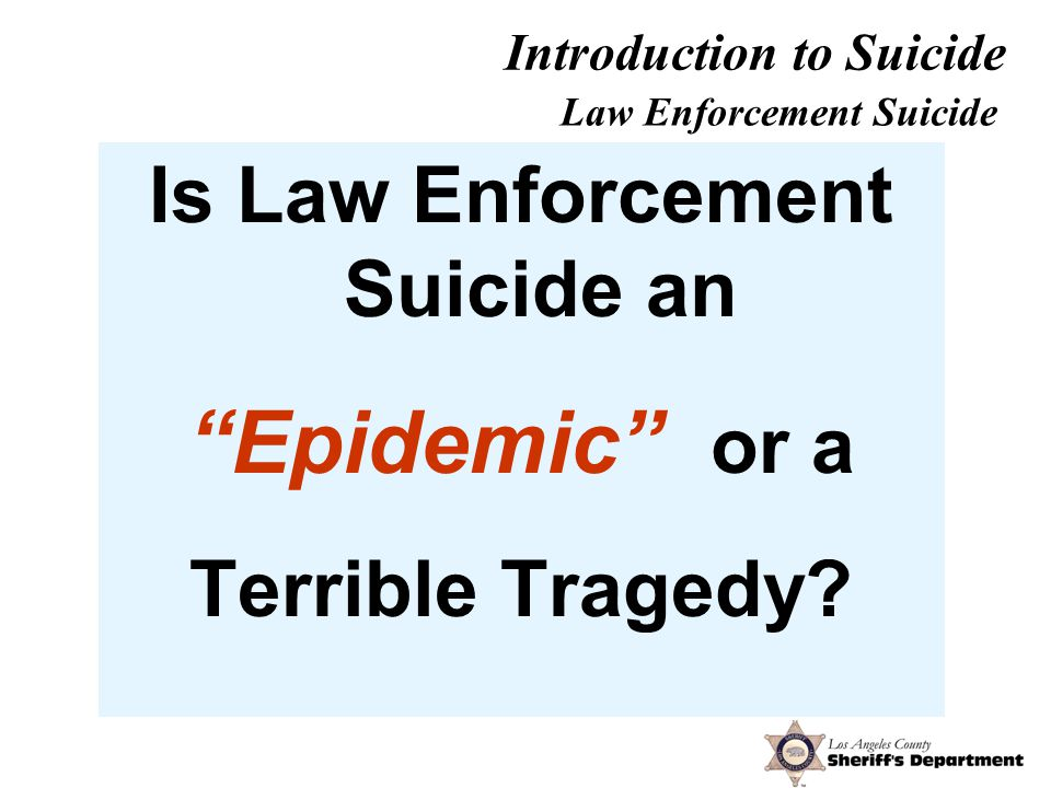 Is Law Enforcement Suicide an Epidemic or a Terrible Tragedy.