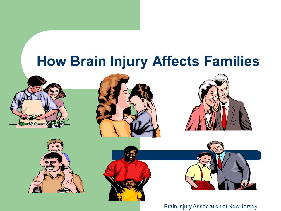 Brain Injury Association of New Jersey How Brain Injury Affects Families