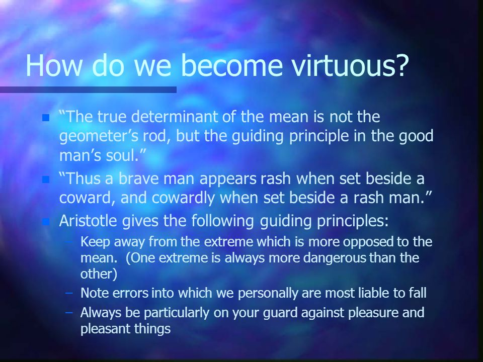 How do we become virtuous.