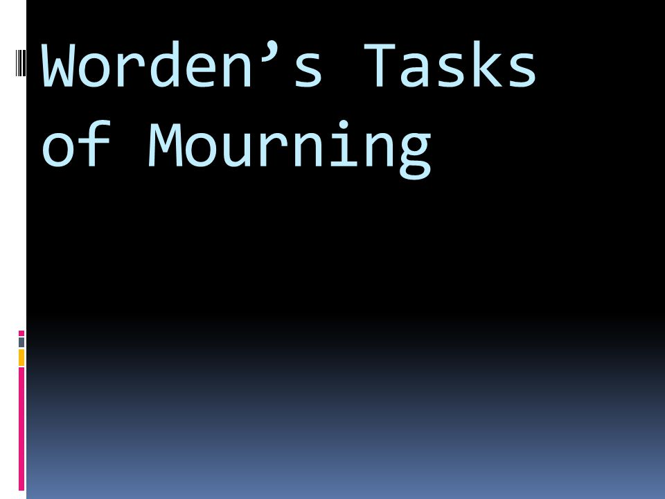 Worden's Tasks of Mourning