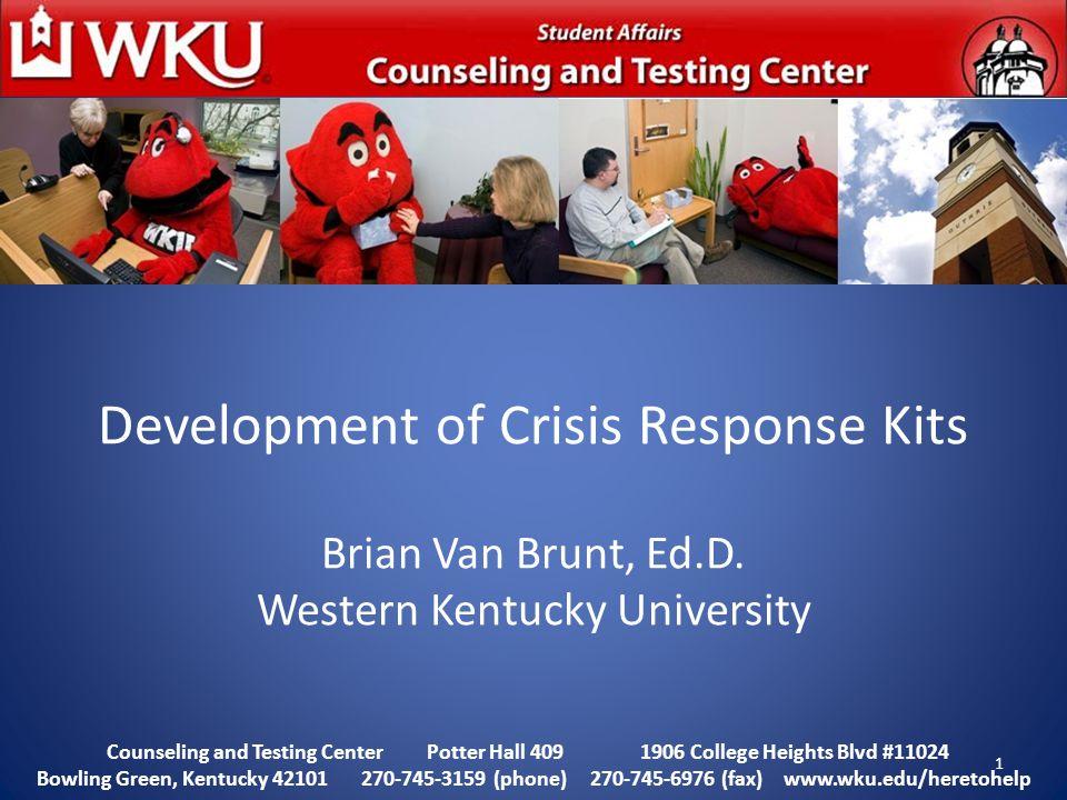 Development of Crisis Response Kits Brian Van Brunt, Ed.D.