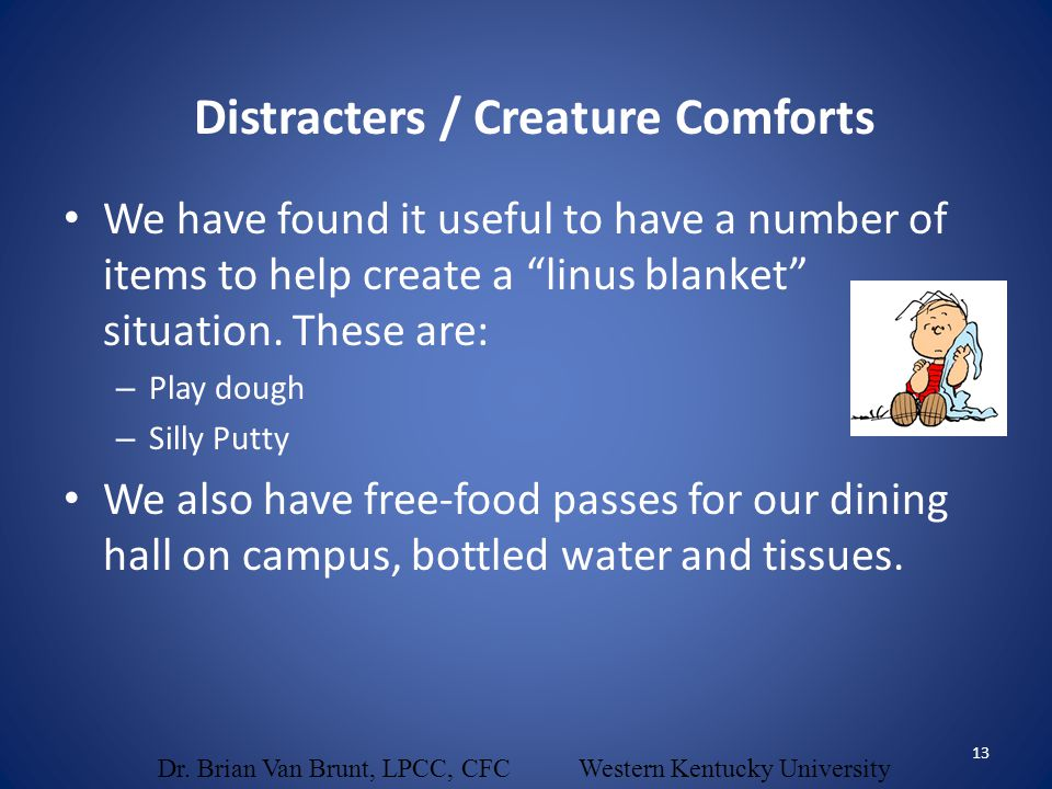 """We have found it useful to have a number of items to help create a """"linus blanket"""" situation. These are: – Play dough – Silly Putty We also have free-"""