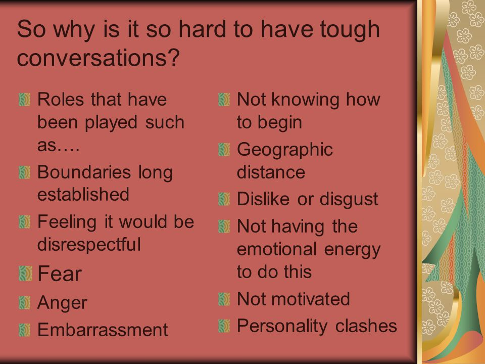 So why is it so hard to have tough conversations. Roles that have been played such as….
