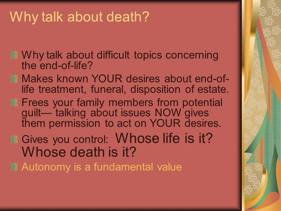 Why talk about death. Why talk about difficult topics concerning the end-of-life.