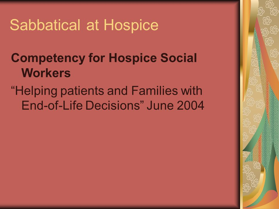 Sabbatical results October 2004 Presentation of Anger! workshop at Tri-State Hospice Meeting with Dr.