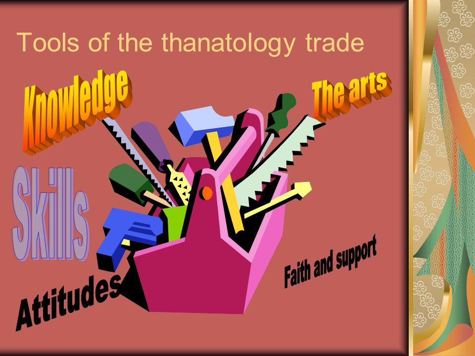 Tools of the thanatology trade