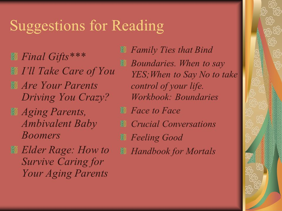 Suggestions for Reading Final Gifts*** I'll Take Care of You Are Your Parents Driving You Crazy.