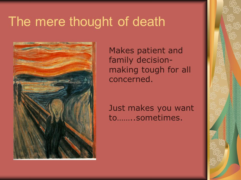 Reaching out while facing death Find out what you need to know about the dying process itself Face your own understanding and fears of death and dying Identify those decisions you need to make