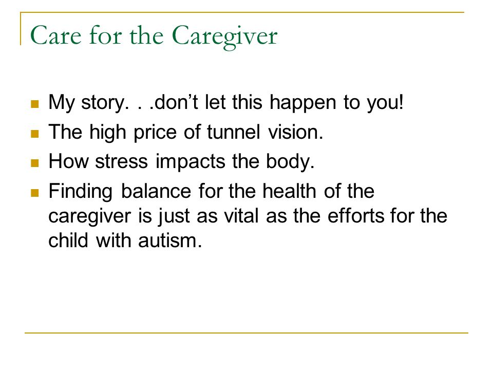 Care for the Caregiver My story...don't let this happen to you! The high price of tunnel vision. How stress impacts the body. Finding balance for the